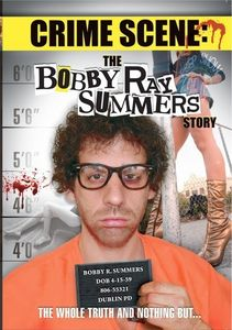 Crime Scene: Bobby Ray Summers Story