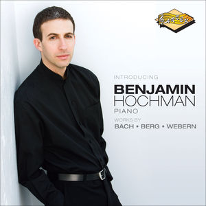 Introducing Benjamin Hochman: Works By Bach Berg