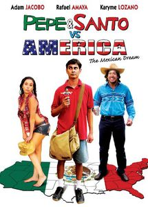Pepe & Santo Vs America: Mexican Dream