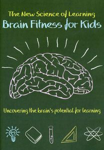 New Science of Learning: Brain Fitness for Kids