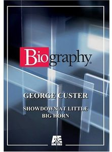 George Custer: Showdown at Little Big Horn