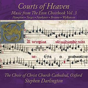 Courts of Heaven: Music from the Eton Choirbook 3