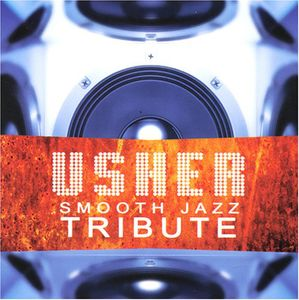 Usher: Smooth Jazz Tribute /  Various