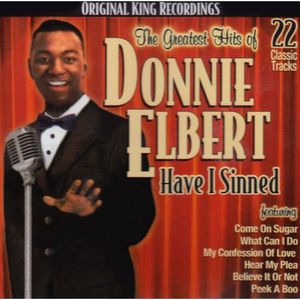 Greatest Hits of Donnie Elbert: Have I Sinned
