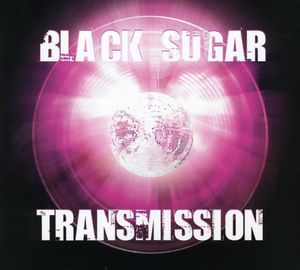 Black Sugar Transmission