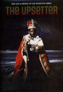 Upsetter: Life & Music of Lee Scratch Perry