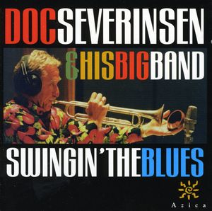 Severinsen, Doc & His Famous Bi : Swingin' the Blues