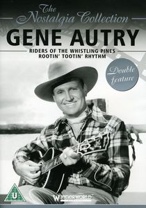 Gene Autry: Riders of the Whistling Pines & Rootin