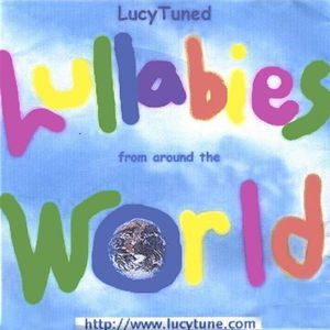 Lucytuned Lullabies from Around the World 1