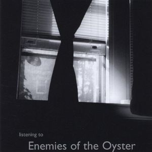 Listening to Enemies of the Oyster