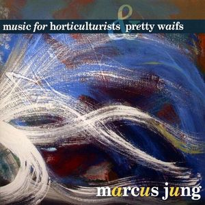 Music for Horticulturists & Pretty Waifs