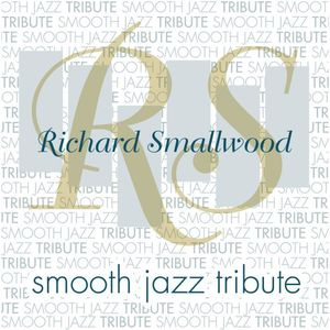 Richard Smallwood Smooth Jazz Tribute /  Various