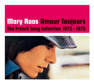 Amour Toujours: French Song Collection 1972-1975