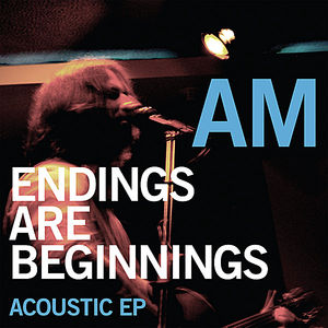 Endings Are Beginnings Acoustic EP