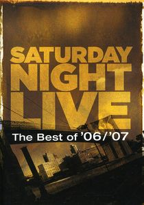 Saturday Night Live: The Best of 06/ 07
