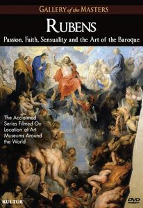 Rubens: Passion Faith Sensuality & Art of Baroque
