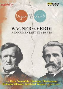 Wagner Vs. Verdi-A Documentary in 6 Parts