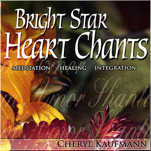Bright Star Heart Chants