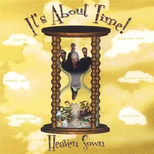 Heaven Sown : It's About Time!