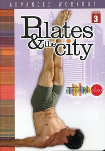 Pilates & the City 3: Advanced Workout