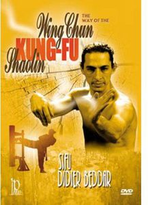 Way of the Wing Chun Kung Fu Shaolin with Didier