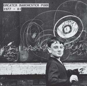 Greater Manchester Punk 1977-81