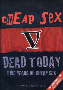 Dead Today: Five Years of Cheap Sex