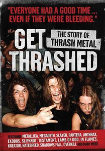 Get Thrashed: The Story of Thrash Metal /  Various