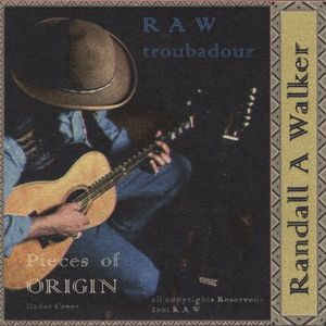 R a w Troubadour/ Pieces of Origin
