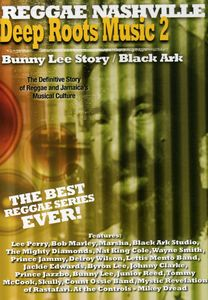Deep Roots Music 2: Bunny Lee Story & Black Ark