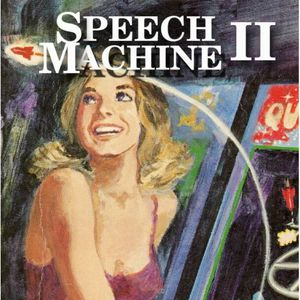 Speech Machine II