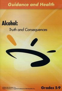 Alcohol: Truth & Consequences