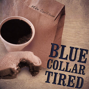 Blue Collar Tired