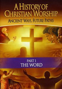 History of Christian Worship: Part 1 T