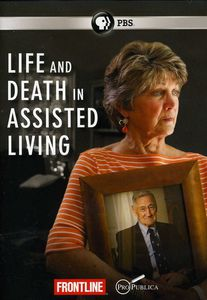 Frontline: Life & Death in Assisted Living