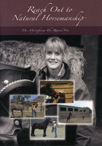 Natural Horsemanship: De-Mystifying the Round Pen