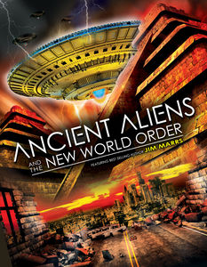 Ancient Aliens & the New World Order