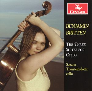 Benjamin Britten: Three Suites for Cello