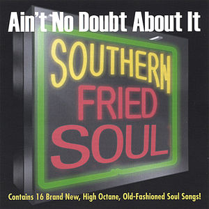 Ain't No Doubt About It Southern Fried Soul /  Various