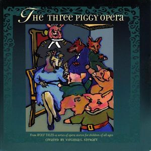 Once Upon An Opera: Three Piggy Opera /  Various