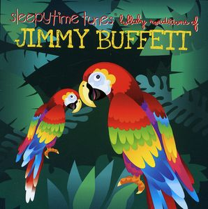 Sleepytime Tunes: Jimmy Buffett Lullaby /  Various