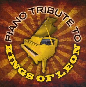 Piano Tribute to Kings of Leon /  Various
