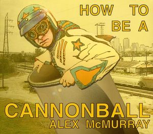 How to Be a Cannonball