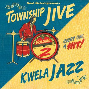 Soul Safari Presents Township Jive & Kwela /  Various