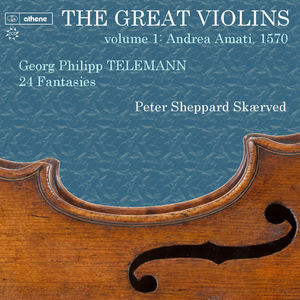 Great Violins 1 - Telemann 24 Fantasies 1570 Amati