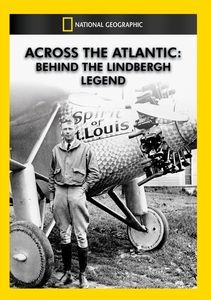 Across the Atlantic: Behind the Lindbergh Legend