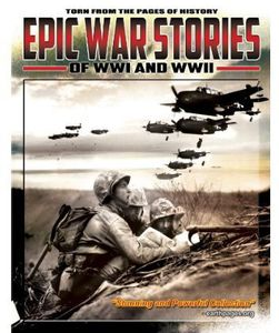 Epic War Stories of WWI & WWII
