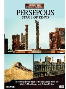 Persepolis: Stage of Kings - Sites of the World's