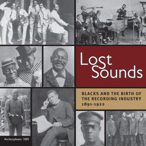 Lost Sounds: Blacks & Birth of Recording Industry