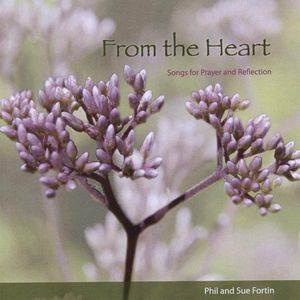Fortin, Phil & Sue : From the Heart